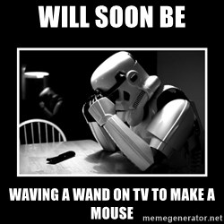 Sad Trooper - will soon be waving a wand on tv to make a mouse