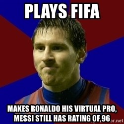 Lionel Messi - Plays FIFA makes ronaldo his virtual pro, messi still has rating of 96