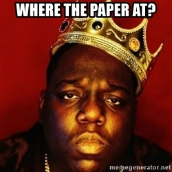 Biggie Smalls - Where the paper at?