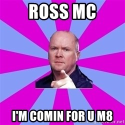 Phil Mitchell - ROSS MC I'M COMIN FOR U M8