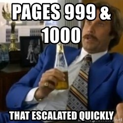 That escalated quickly-Ron Burgundy - Pages 999 & 1000                      that escalated quickly