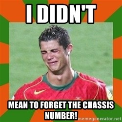 cristianoronaldo - I DIDN'T  MEAN TO FORGET THE CHASSIS NUMBER!