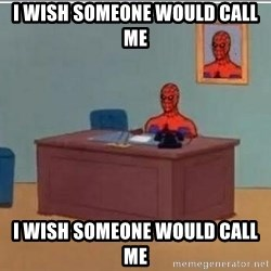 Spidermandesk - i wish someone would call me i wish someone would call me
