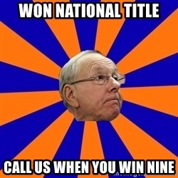 Jim Boeheim - Won national title call us when you win nine