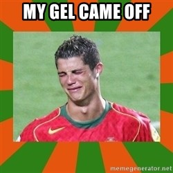 cristianoronaldo - MY GEL CAME OFF