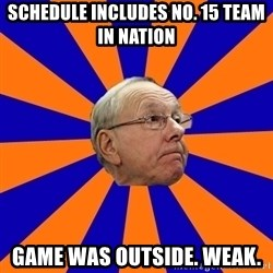 Jim Boeheim - Schedule Includes No. 15 Team In Nation Game was outside. WEAK.