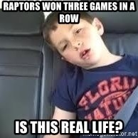 is this real life - Raptors won three games in a row is this real life?
