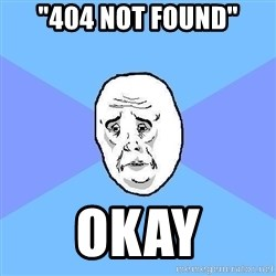 "Okay Guy - ""404 Not Found"" okay"
