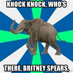 PTSD Elephant - Knock knock, Who's  there, Britney Spears,