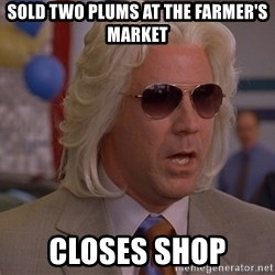 Ashley Schaeffer's Plums - SOLD TWO PLUMS AT THE FARMER'S MARKET CLOSES SHOP