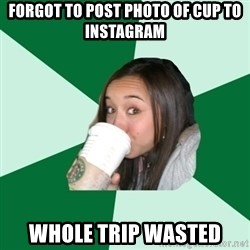 Annoying Starbucks Customer - forgot to post photo of cup to instagram whole trip wasted