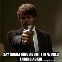 Jules Pulp Fiction - say something about the world ending again