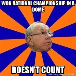 Jim Boeheim - Won national championship in a dome DOESN'T COUNT