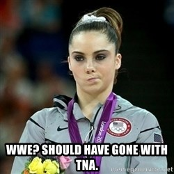 Not Impressed McKayla - WWE? Should have gone with TNA.