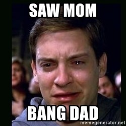 crying peter parker - SAW MOM BANG DAD