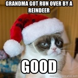 Grumpy Cat Santa Hat - Grandma got run over by a reindeer Good