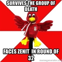 Liverpool Problems - survives the group of death faces zenit  in round of 32