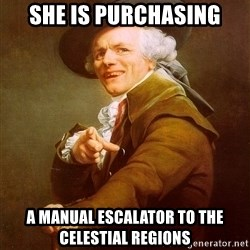 Joseph Ducreux - she is purchasing a manual escalator to the celestial regions