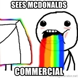 Puking Rainbows - sees mcdonalds commercial