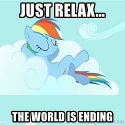 Rainbow Dash Cloud - Just relax... the world is ending