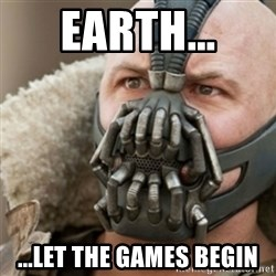Bane - Earth... ...let the games begin