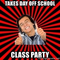 Bad Luck Chuck - TAKES DAY OFF SCHOOL CLASS PARTY