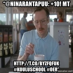 """so i guess you could say things are getting pretty serious - """"@ninarantapuu: +10! MT  http://t.co/byzfQfuK #kouluschool #OER"""""""