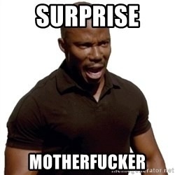Doakes SURPRISE - surprise  motherfucker