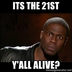 Kevin Hart Wait - iTS THE 21ST Y'ALL aLIVE?
