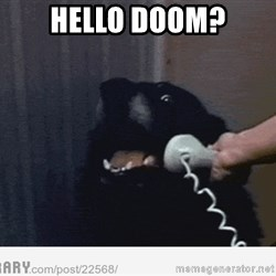 Hello This is Dog - HELLO DOOM? ••