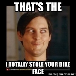 Tobey_Maguire - THAT'S THE  I TOTALLY STOLE YOUR BIKE FACE