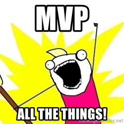 X ALL THE THINGS - mvp all the things!