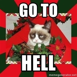 GRUMPY CAT ON CHRISTMAS - go to  hell