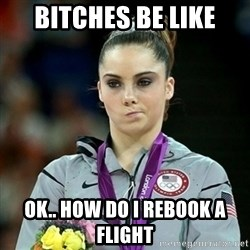 Not Impressed McKayla - BITCHES BE LIKE OK.. HOW DO I REBOOK A FLIGHT
