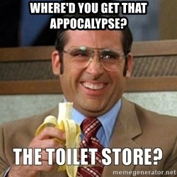 Toilet Store - Where'd you get that appocalypse?