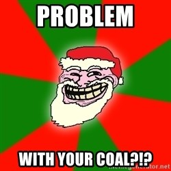 Santa Claus Troll Face - Problem  with your coal?!?