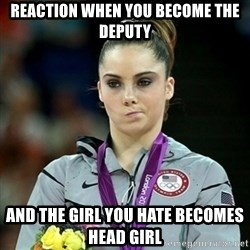 Not Impressed McKayla - reaction when you become the deputy and the girl you hate becomes head girl