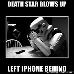 Sad Trooper - Death star blows up left iphone behind