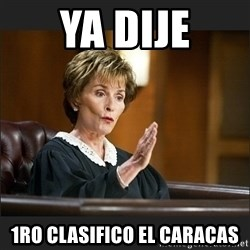 Case Closed Judge Judy - ya dije 1ro clasifico el caracas