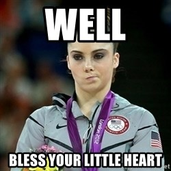 Not Impressed McKayla - Well  Bless your little heart