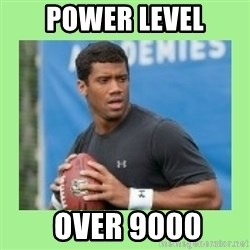 Russell Wilson - power level  over 9000