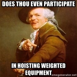 Joseph Ducreux - does thou even participate in hoisting weighted equipment