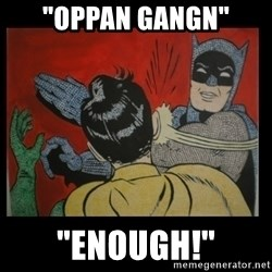 "Batman Slappp - ""OPPAN GANGN"" ""ENOUGH!"""