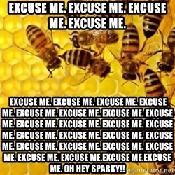 Honeybees - Excuse me. Excuse me. Excuse me. Excuse me.   Excuse me. Excuse me. Excuse me. Excuse me. Excuse me. Excuse me. Excuse me. Excuse me. Excuse me. Excuse me. Excuse me. Excuse me. Excuse me. Excuse me. Excuse me. Excuse me. Excuse me. Excuse me. Excuse me. Excuse me. Excuse me. Excuse me.Excuse me.Excuse me. Oh Hey sparky!!