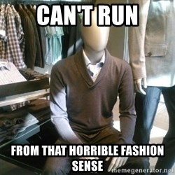 Trender Man - Can't run From that horrible fashion sense