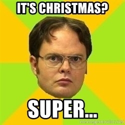 Courage Dwight - It's Christmas? super...