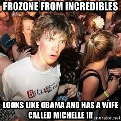 Sudden Realization Ralph - Frozone from incredibles  looks like obama and has a wife called michelle !!!