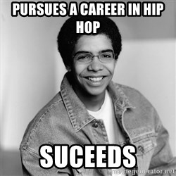 Old School Drake - pursues a career in hip hop  suceeds