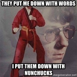 Karate Kyle - They put me down with words I put them down with nunchucks