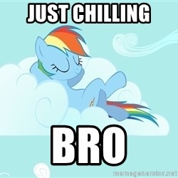 Rainbow Dash Cloud - Just Chilling Bro